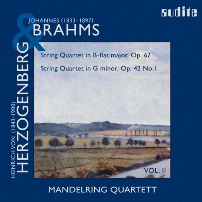 Brahms: String Quartets Op. 67 & Herzogenberg: String Quartets Op. 42, No.1