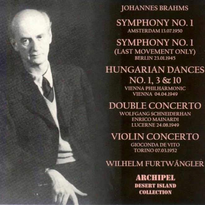 Brahms : Symphonies No. 1, Hungaran Dances Nos. 1,3 & 10, Double Concerto, Violin Concerto