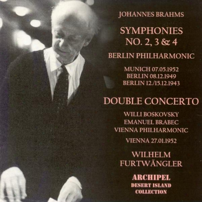 Brahms : Symphonies Nos 2,3 & 4, Concerto For Violin, Violoncello And Orchestra In A Minor Op.102