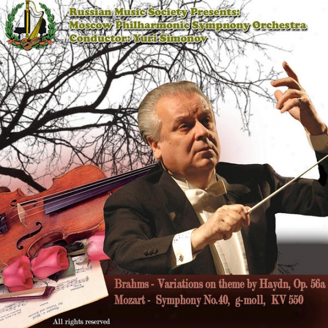 Brahms: Variations On A Theme By Haydn, Op. 56a - Mozart: Symphony No. 40 In G Minor