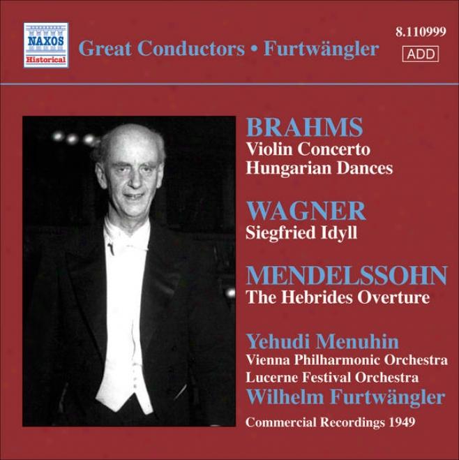 Brahms: Violin Concerro / Wagner: Siegfried Idyll (furtwangler, Comm. Recordings 1940-50, Vol. 6)