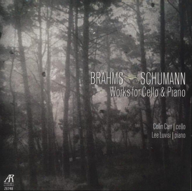 Brahms/schumann: Works For Cello And Piano - Brahms: Sonata In E Minor, Op. 38; Sonaa In F Major, Op. 99; Schumann: Fantasiestuck