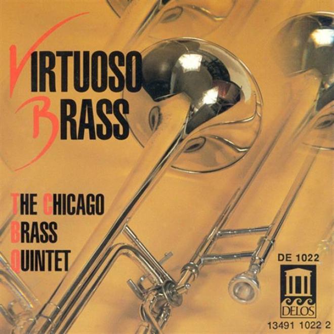 Brass Music - Mouret, J. / Bach, J.s. / Handel, G. / Vivaldi, A. / Calvert, M. / Scearce, J._/ Bozza, E. (virtuoso Brass) (chicago