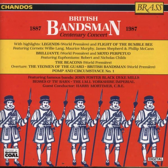 """""""""""""""british Bandsmen Centenary Concert"""""""":  Performances By The Black Dyke Mills Band, Besses O' Th' Barn, Others"""""""