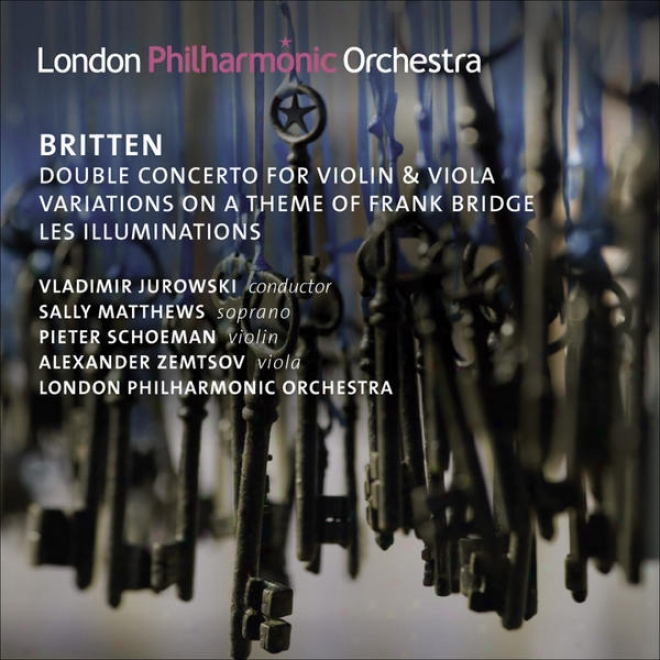 Britten, B.: Double Concerto / Variations On A Theme Of Open Bricge / Les Illuminations (london Philhzrnonic, V. Juroweki)
