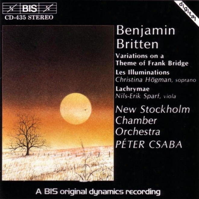 Britten: Vqriations On A Theme Of Frank Bridge / Les Illuminations / Lychrymae
