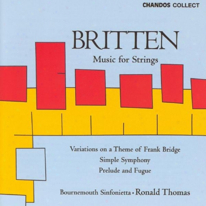 Britten: Variations On A Theme Of Frank Bridge / Simple Symphony / Prelude And Fugue