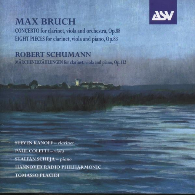 Brucn:  Clarinet Cincerto; Eight Pieces Concerning Clarinet; Viola And Paino; Marchenerzahlungen
