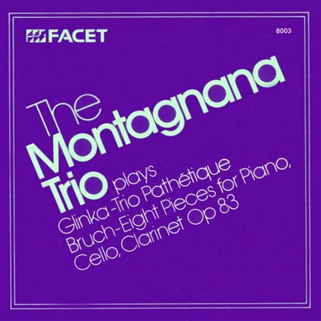 Bruch, M.: 8 Pieces / Glinka, M.i.: Trio Pathetique In D Minor (montagnana Trio)