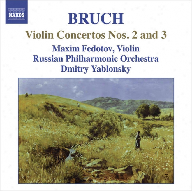 Bruch, M.: Violin Concetros Nos. 2 And 3 (fedotov, Russian Philharmonic, Yablonsky)