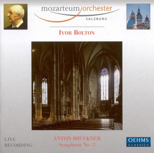 Bruckner, A.: Symphony No. 3 (1889 Version) (salzburg Mozarteum Orchestra, Bolton)