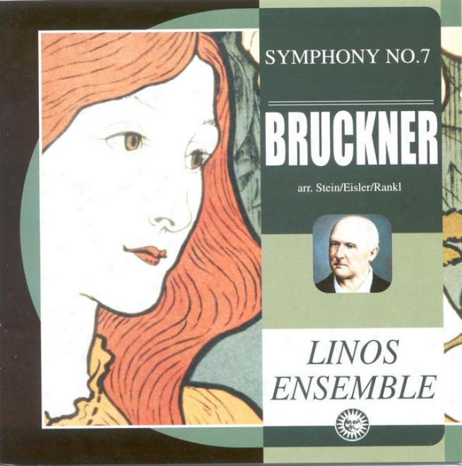 Bruckner, A.: Symphony No. 7 (arr. E. Stein, H. Eisler, K. Rankl In favor of Ensemble) (linos Ensemble)