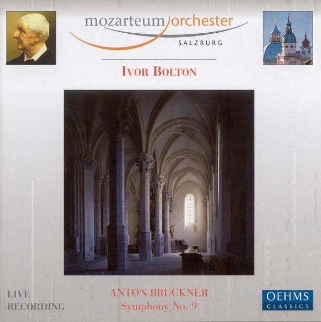 Bruckner, A.: Symphony No. 9 In D Minor ,Wab 109 (salzburg Mozarteum Orchestra, Bolton)