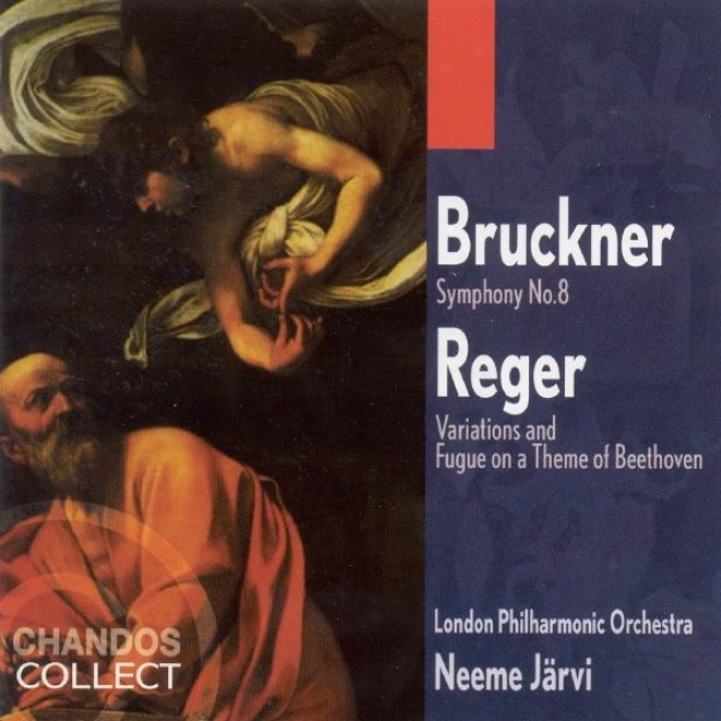 Bruckner: Symphony Not at all. 8 / Reger: Variations And Fugue On A Theme Of Beethoven
