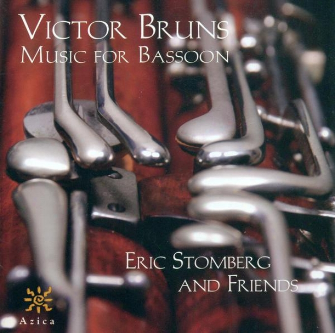 Bruns, V.: Bassoon Sonatas No. 2 And 3 / Kleine Sutes Nos. 1 And 2 (stomberg)