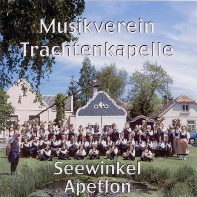 Burgenland, Mein Heimatlland - Musikverein Trachtenkapelle Seewinkel Apetlon