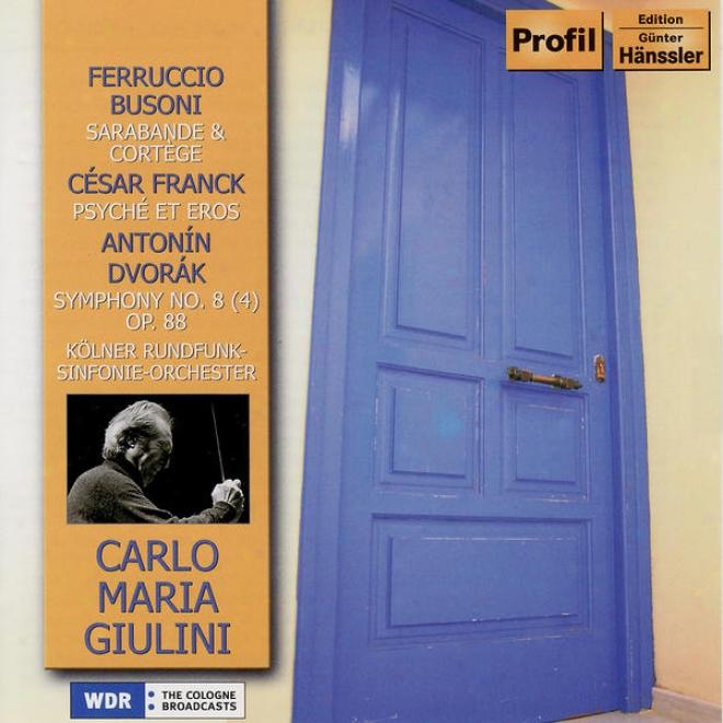 Busoni: 2 Studies On Doctor Faust / Franck: Psyche Et Eros / Dvorak: Symphony No. 8 (1958, 1971)