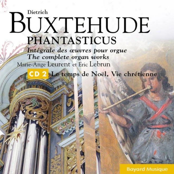 Buxtehude: Le Temps De Noã«l, Vie Chrã©tienne / Christmas Life, Christian Life