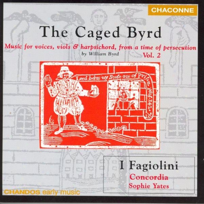 Byrd: Music For Voices, Viols And Harpsichord, From A Time Of Persecution, Vol. 2
