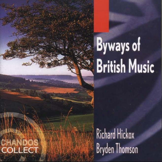 """""""byways Of British Music"""" - Music By Walton, Frankel, Searle, Alwyn, Bliss, Vaughan Williams, Leighton"""