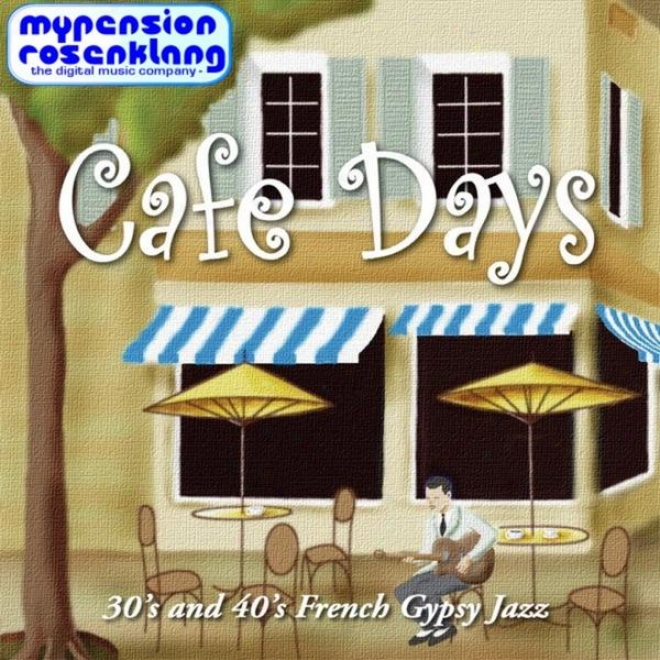 Cafã© Days - Music For Coffeeshops And Coffeelounges In The 30s And 40s Style