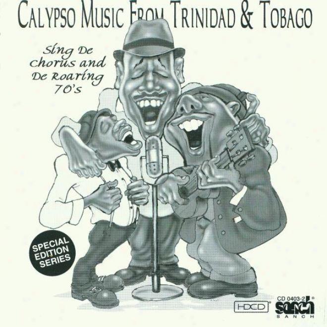 Calypso Music From Trinidad And Tobago  - Sjng De Chorus And De Roaring 70's