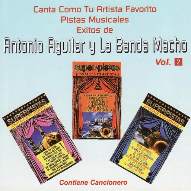 Canta Como Tu Artista Favorito Study Pistas Musicales Exitos De Antonio Aguilar Y La Banda Macho
