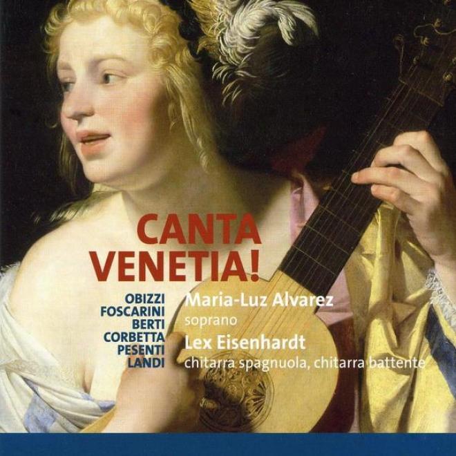 Canta Venetia !, Arie A VoceS ola, Con L'alfabetto By La Chitarra Alla Spagnuola