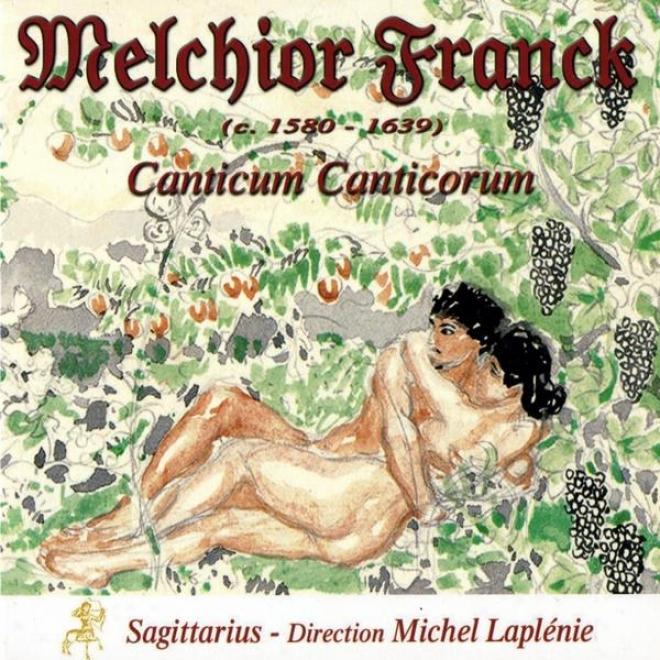 Canticum Canticorum, Geiatliche Gesã¤ng Und Melodeyen, 1608, Motets à 8, 6 Et 5 Parties.