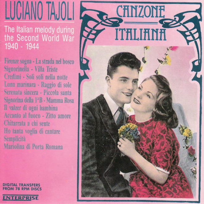 Canzone Italiana - The Italian Melody During The Second World War 1940-1944