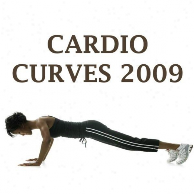 """cardio Curves 2009 Megamix (Suitableness, Cardio & Aerobics Sessions) """"even 32 Counts"""
