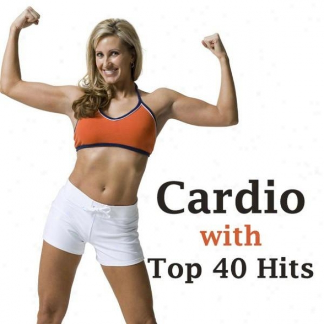 """cardio With Top 40 Hits Megamix (fitness, Cardio & Aerobics Sessions) """"even 32 Counts"""