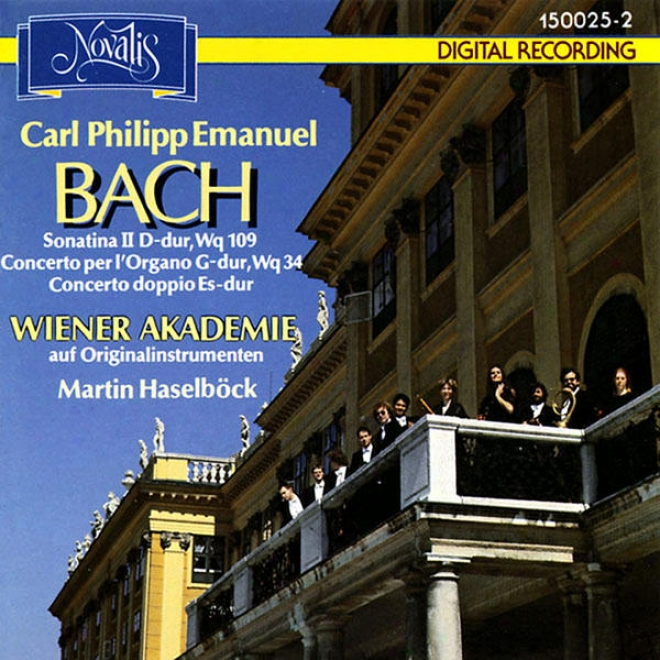 Carl Philipp Emanuel Bach: Sonatina Ii D-dur, Wq 109 - Concerto Per L'organo G-dur, Wq 34 - Concerto Doppio Es-dur