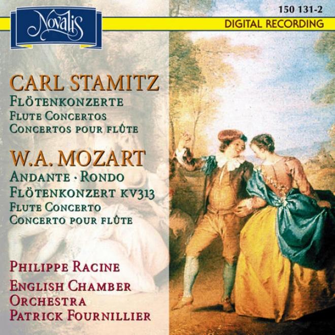 Carl Stamitz: Flã¶tenkonzerte - W.a. Mozart: Andante, Rondo Flã¶tenkonzert Kv 313