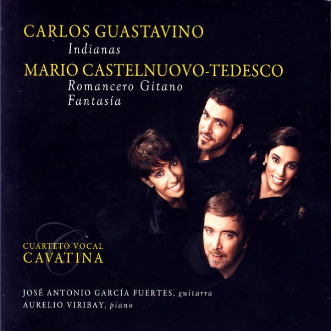 Carlos Gutsavino: Indianas & Mario Castelnuovo-tedesco: Romancero Gitano, Fantasia