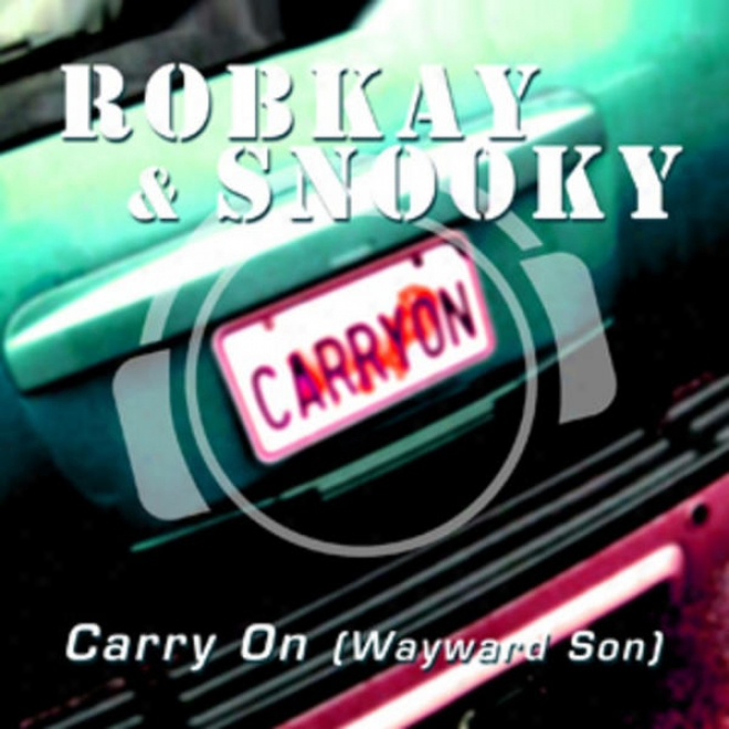 Carry On (wayward Son) (special Bknus Mix Package Incl. Mixes By Silver Nikan, Robin Clark & Franky B.)