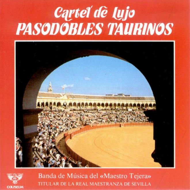 Cartel De Lujo - Pasodobles Taurinos (titular De La Real Maestranza De Sevilla)
