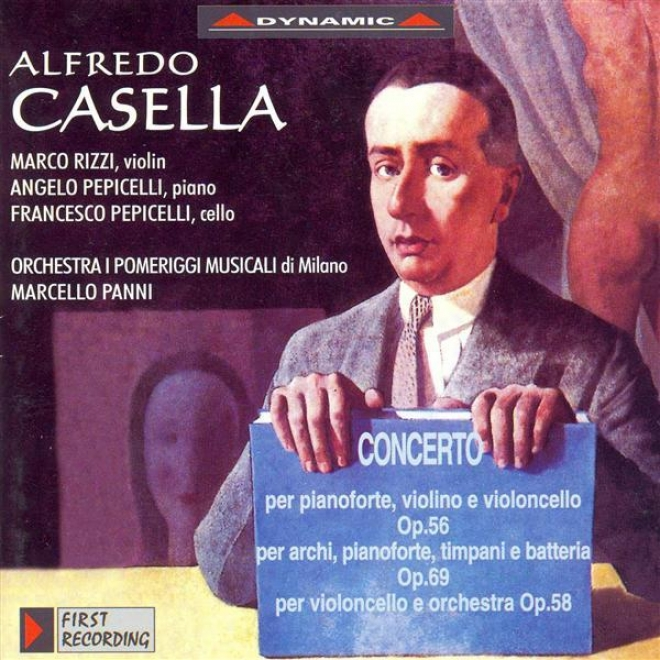 Casella: Triple Concerto / Concerto For Piano, Timpaji, Percussion And Strings / Cello Concerto