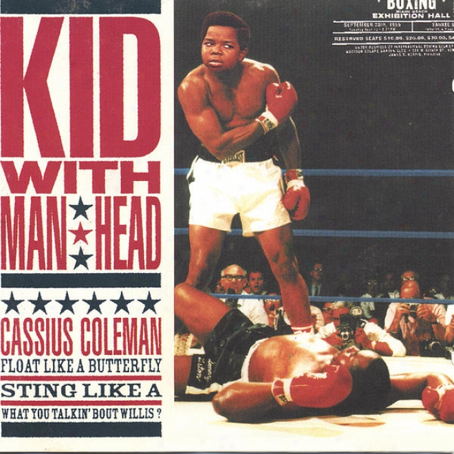 Cassius Coleman - Float Like A Butterfly, Stiny Like A What You Talkin' Bout Willis?