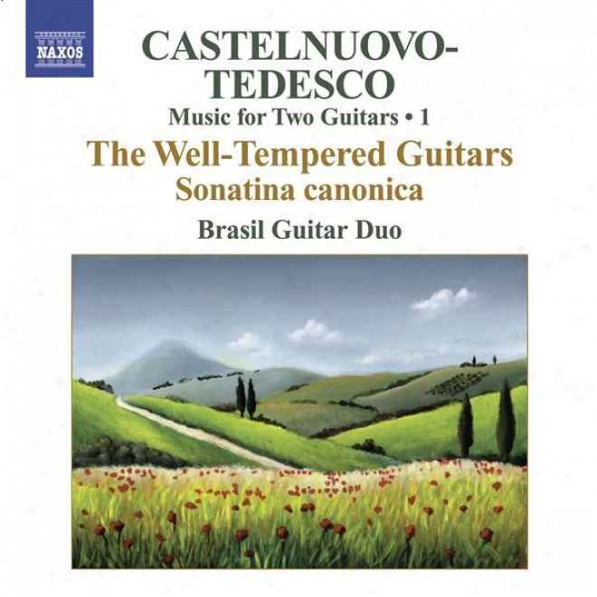 Castelnuovo-tedesco, M.: Music For Two Guitars, Vol. 1 (brasil Guitar Duo) - Sonatina Canonica / Les Guitares Bien Temperees