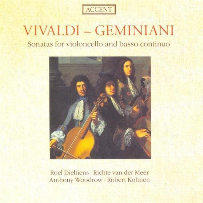 Cello Music - Vivaldi, A. / Geminiani, F. (sonatas For Violoncello And Basso Continuo) (dieltiens)