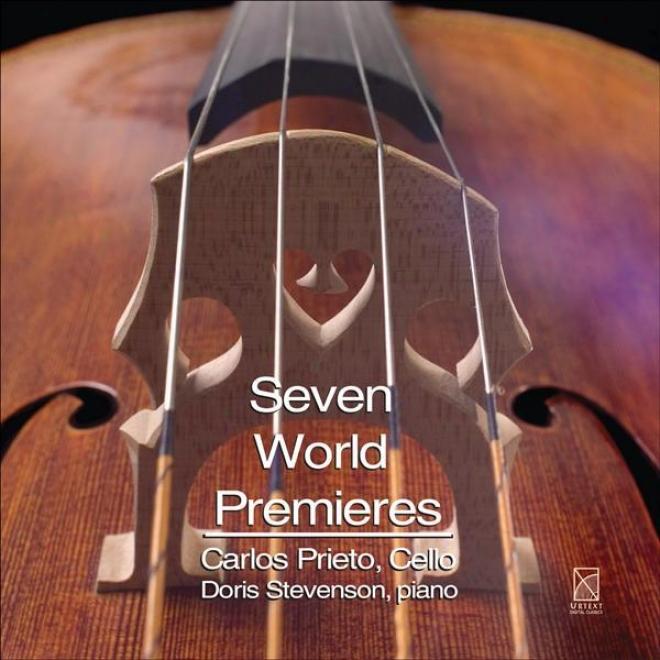 Cello Reciyal: Prieto, Carlos - Grantham, D. / Toussanit, E. / Pinkston, R. / Welcher, D. / Rodriguez R.x. / Zyman, S. (seven Wor