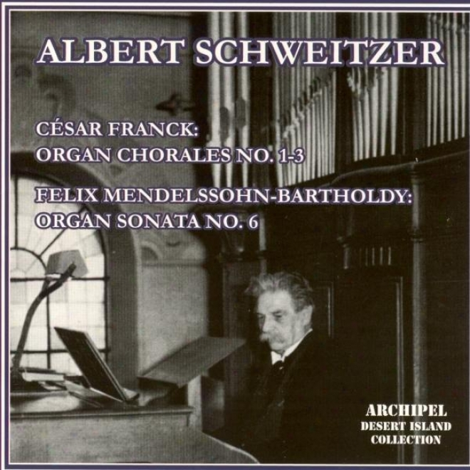 Cesar Frank : Oregan Chorales No. 1,2, 3 - Felix Mendelsshohn - Bartholdy : Organ Sonata No.6