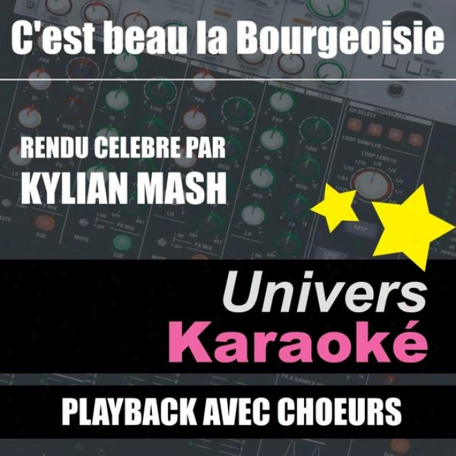C'est Beau La Bourgeoisie (rendu Cã©lã¸bre Par Kylian Mash) [version Kara0kã© Avec Choeurs] - Singlee