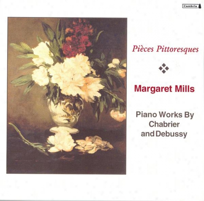 Chabrier, E.: 10 Pieces Pittoresques / Bourree Fantasque / Debussy, C.: Suite Bergamasque (mills)