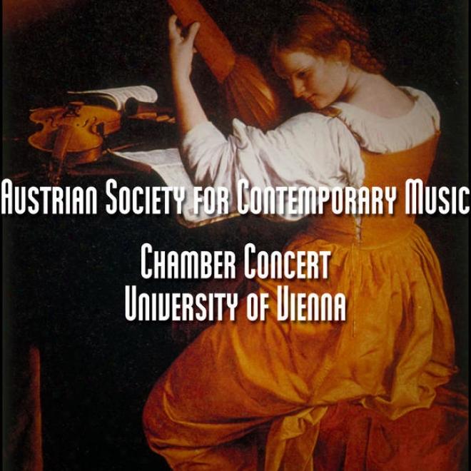 """Chamber Concert �"""" University Of Vienna / Kammerkonzert Der Oesterreixhische nGesellschaft Fuer Zeitgenoessische Musik, 28. Juni 20"""