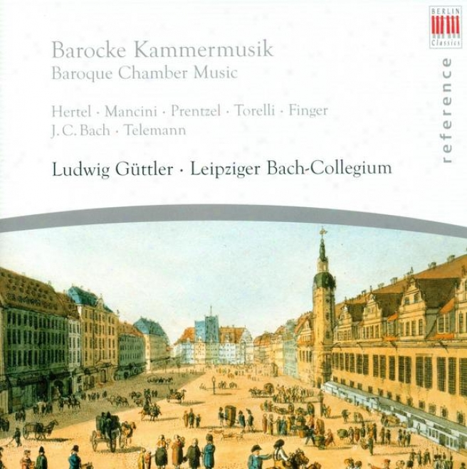 Chamber Music (barlque) - Hertel, J.w. / Mancini, F. / Prenzl / Torelli, G. / Finger, G. / Bach, J.c. (leipzig Bach Collegium, Gu