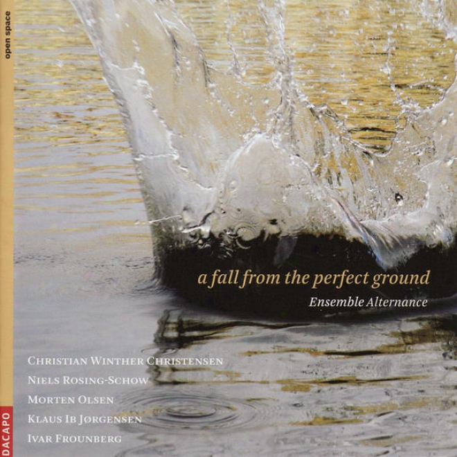 Chammber Music - Christensen, C.w. / Rosing-schow, N. / Olsen, M. / Frounberg, I. (alternance Ensembld [a Fall From The Perfect