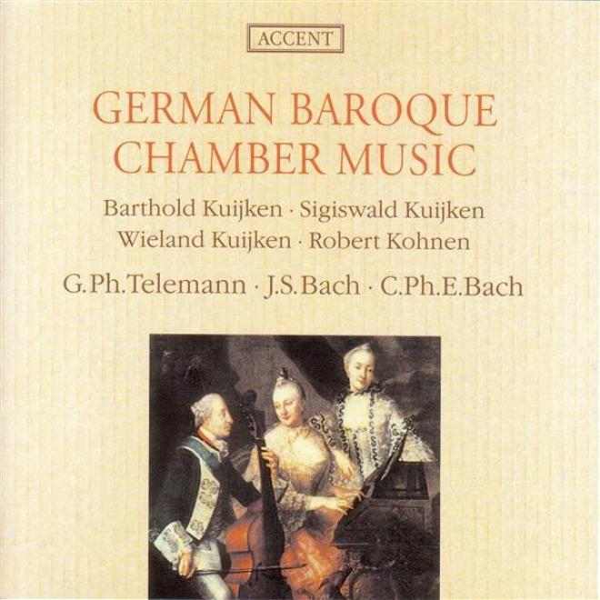 Chamber Music (german Baroque) - Bach, J.s. / Telemann, G.p. / Bach, C.p.e. (kuijken, Kohnen)