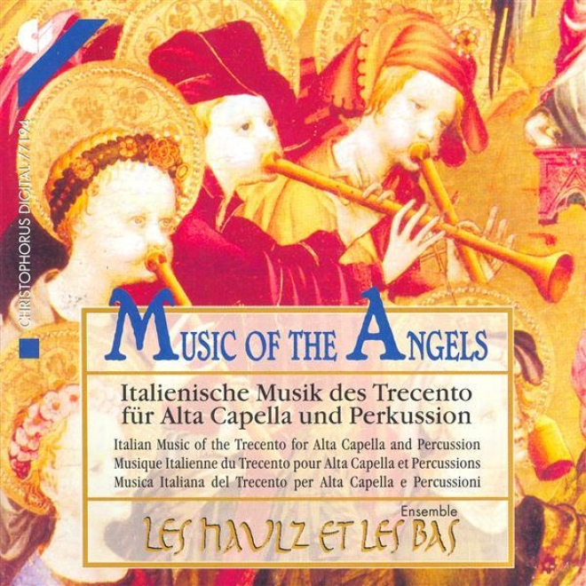 Chamber Music (italian 14th Century) - Landini, F. / Padova, B. / Moulins, P. / Ciconia, J. / Teramo, A.z. (les Haulz Et Les Bas)